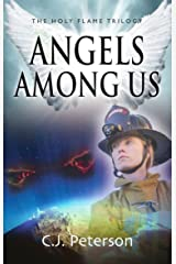 Angels Among Us: The Holy Flame Trilogy Kindle Edition
