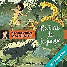 Le livre de la jungle | Livre audio Auteur(s) : Marlène Jobert Narrateur(s) : Marlène Jobert