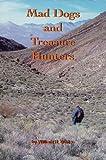 Mad Dogs and Treasure Hunters, william H. White, 0980005744