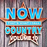 Music : NOW That's What I Call Country Vol.10
