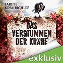 Das Verstummen der Krähe (Kristina Mahlo 1) Audiobook by Sabine Kornbichler Narrated by Vanida Karun
