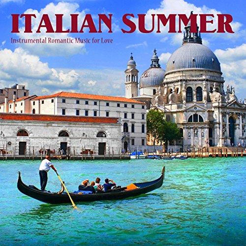 Italian Summer (Instrumental Romantic Music for Love)