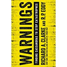 Warnings: Finding Cassandras to Stop Catastrophes