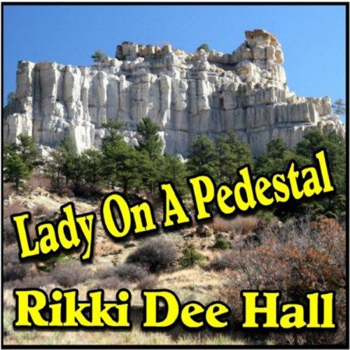 Lady On a Pedestal -