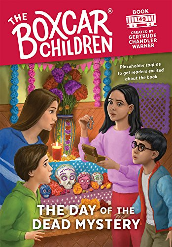 The Day of the Dead Mystery - Book #149 of the Boxcar Children