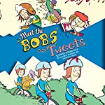 Meet the Bobs and Tweets: Bobs and Tweets, Book 1 | Pepper Springfield