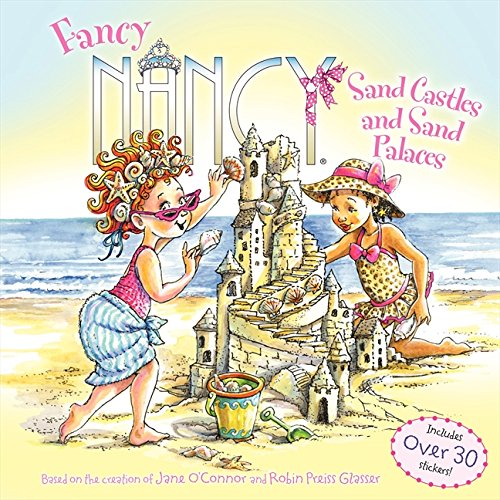 Fancy Nancy: Sand Castles and Sand Palaces - Fancy Nancy Series