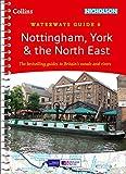 Nottingham, York & the North East: Waterways Guide 6 (Collins/Nicholson Waterways Guides)