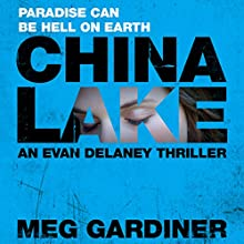 China Lake: Evan Delaney, Book 1 Audiobook by Meg Gardiner Narrated by Tanya Eby Sirois
