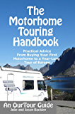 The Motorhome Touring Handbook: Practical Advice - From Buying Your First Motorhome to a Year-Long Tour of Europe