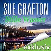 Stille Wasser: [J wie Jagd] (Kinsey Millhone 10) | Sue Grafton