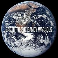 Earth To Dandy Warhols