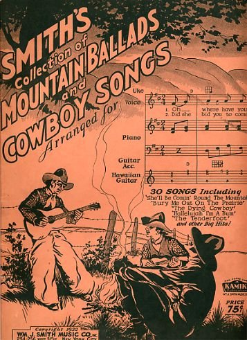- Smith's Collection of Mountain Ballads and Cowboy Songs (Words/Piano/Guitar Chords) [Sheet Music]