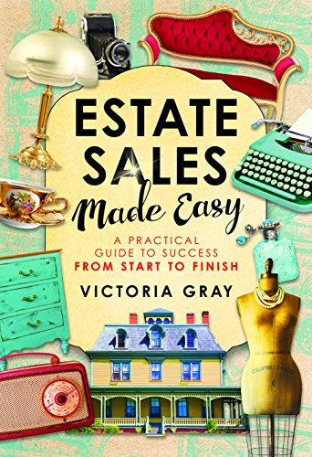 Estate Sales Made Easy: A Practical Guide to Success from Start to Finish cover