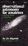 Observational Astronomy for Amateurs, J. B. Sidgwick, 0894900684