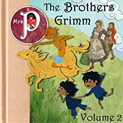 Mrs. P Presents the Grimm Brothers Greatest Fairy Tales, Vol. 2