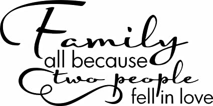 Family All Because Two People Fell In Love Quote Family Romantic