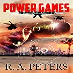 Power Games: Operation Enduring Unity I: The Second Civil War | R. A. Peters