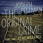 The Original Crime: Remembrance | Joseph Pittman