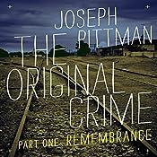 The Original Crime: Remembrance | Joseph Pittman