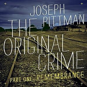 The Original Crime: Remembrance Audiobook