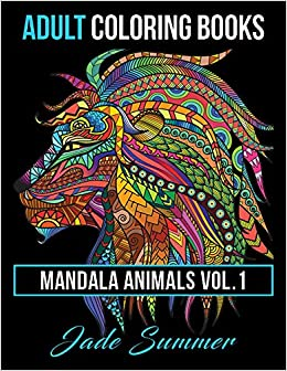 Adult Coloring Books Animal Mandala Designs And Stress Relieving Patterns For Anger Release Relaxation Zen Volume 1 Animals