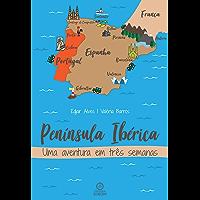 Península Ibérica: Uma Aventura em Três Semanas