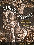 Healing Memories: Puerto Rican Women's Literature