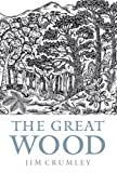 The Great Wood : The Ancient Forest of Caledon, Crumley, Jim, 184158973X