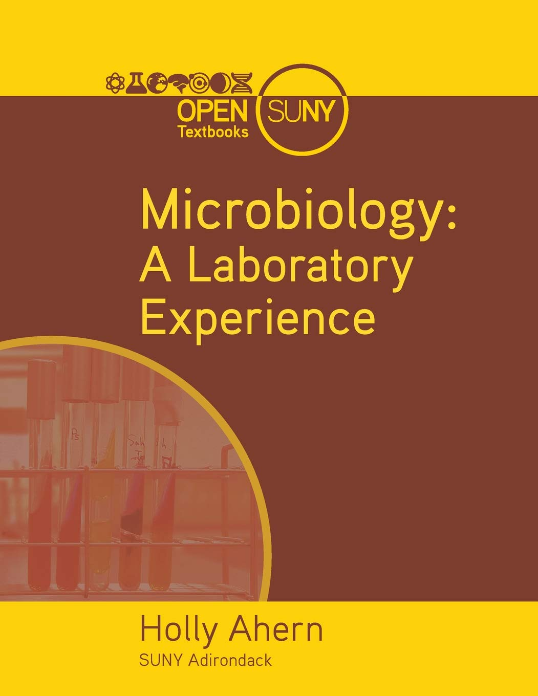 Microbiology: A Laboratory Experience: Holly Ahern