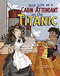 Your Life as a Cabin Attendant on the Titanic (The Way It Was)