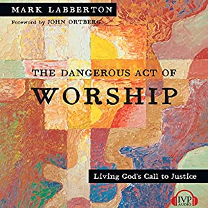 The Dangerous Act of Worship Audiobook