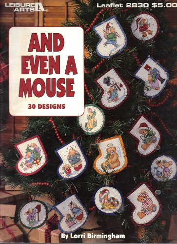 And Even a Mouse: 30 Designs (Leisure Arts, Leaflet 2830)