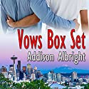 Vows Box Set Audiobook by Addison Albright Narrated by David Gilmore