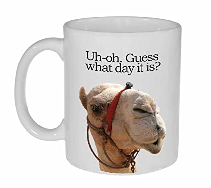 38167fe4ab6 Guess What Day It Is Coffee or Tea Mug - Hump Day Funny Camel Coffee or Tea  Mug