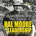 Hal Moore on Leadership: Winning When Outgunned and Outmanned Hörbuch von Harold G. Moore, Mike Guardia Gesprochen von: Johnny Heller