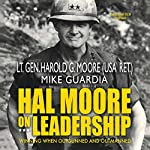 Hal Moore on Leadership: Winning When Outgunned and Outmanned | Harold G. Moore,Mike Guardia