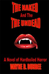 The Naked and The Undead: A Novel of Hardboiled Horror Kindle Edition
