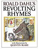 Revolting Rhymes: Written by Roald Dahl, 1982 Edition, Publisher: Jonathan Cape [Hardcover]