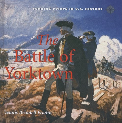 Battle of Yorktown (Turning Points in U.S. History)