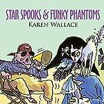 Star Spooks & Funky Phantoms | Karen Wallace