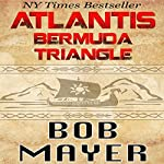 Atlantis: Bermuda Triangle | Robert Doherty,Bob Mayer