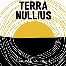 Terra Nullius Audiobook by Claire G. Coleman Narrated by Mark Coles Smith, Tamala Shelton