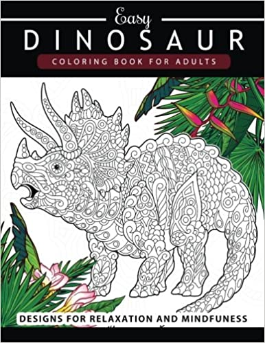Amazon Dinosaur Coloring Book For Adults And Kids Grown Ups Pages 9781545317907 Adult Books