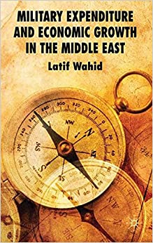 Book Military Expenditure and Economic Growth in the Middle East