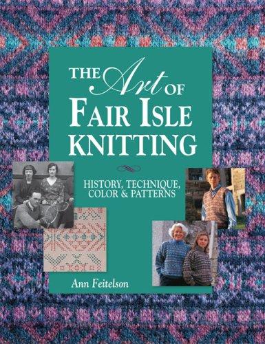 - The Art of Fair Isle Knitting