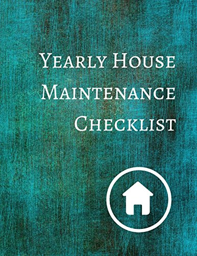 Yearly House Maintenance Checklist