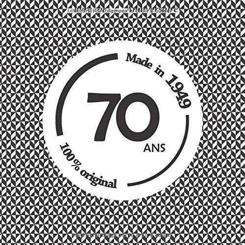 Le Livre D Or De Mon Anniversaire 70 Ans Made In 1949 100