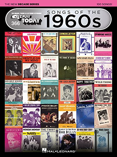 Songs of the 1960s - The New Decade Series: E-Z Play  Today Volume 366 (E-Z Play Today - The New -