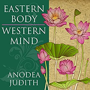 Eastern Body, Western Mind Audiobook